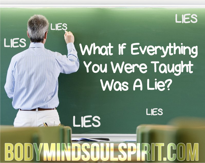 WHAT-IF-EVERYTHING-YOU-WERE-TAUGHT-was-a-lie